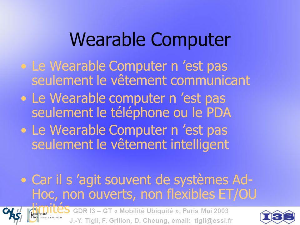 Wearable Computer Le Wearable Computer n 'est pas seulement le vêtement communicant.
