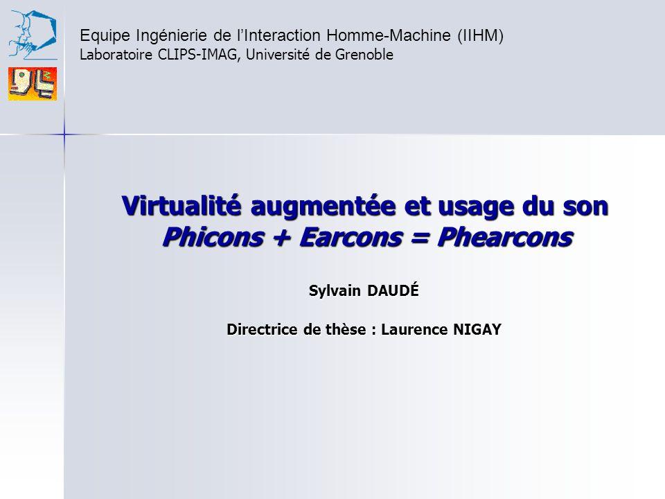 Virtualité augmentée et usage du son Phicons + Earcons = Phearcons