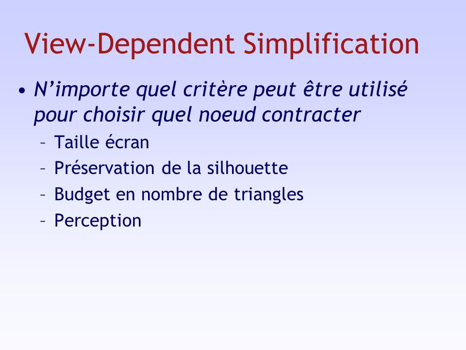 View-Dependent Simplification