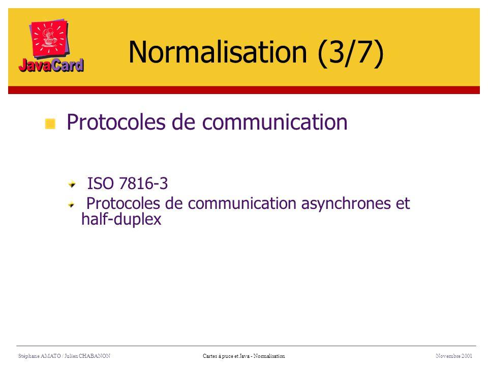 Normalisation (3/7) Protocoles de communication ISO 7816-3