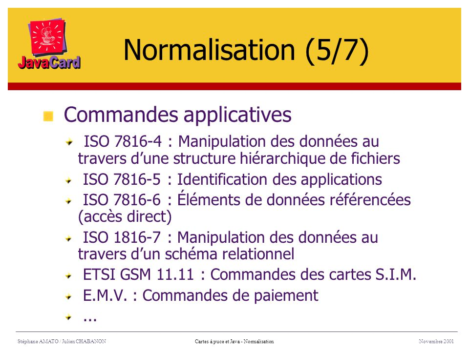 Normalisation (5/7) Commandes applicatives