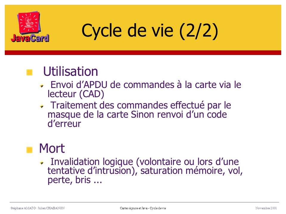 Cycle de vie (2/2) Utilisation Mort