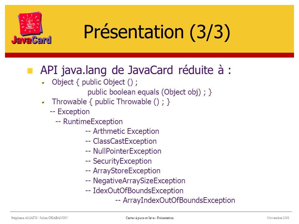 Présentation (3/3) API java.lang de JavaCard réduite à :