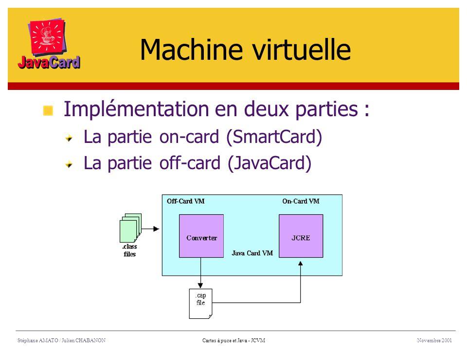 Machine virtuelle Implémentation en deux parties :