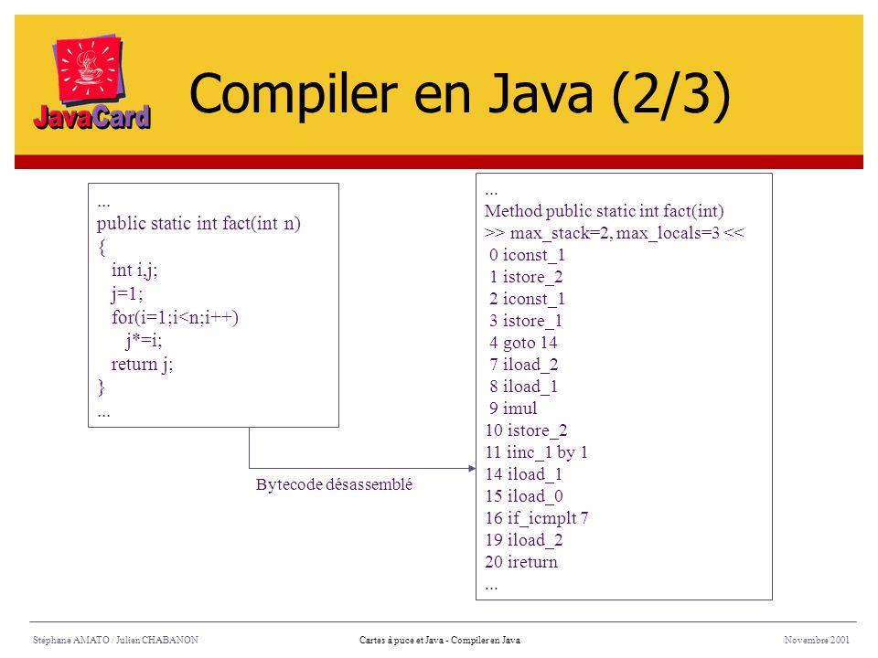 Compiler en Java (2/3) ... public static int fact(int n) { int i,j;