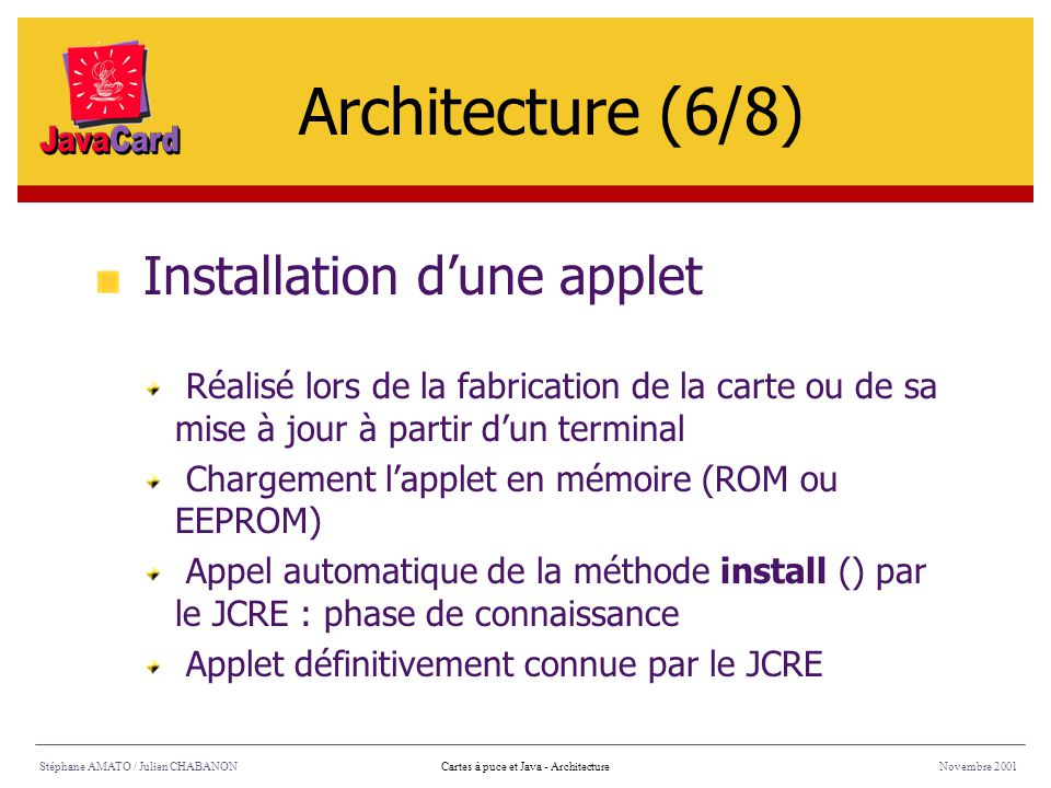 Architecture (6/8) Installation d'une applet