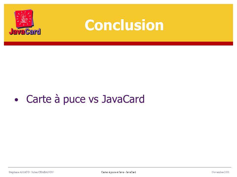Conclusion Carte à puce vs JavaCard Stéphane AMATO / Julien CHABANON