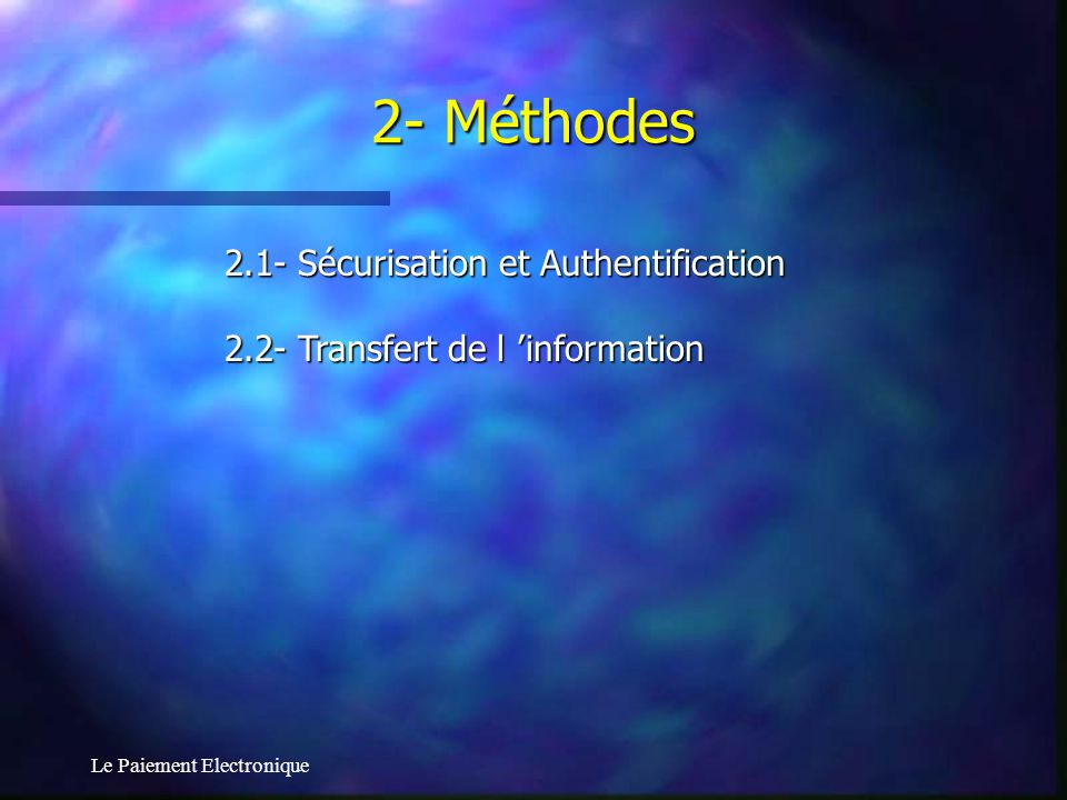 2- Méthodes 2.1- Sécurisation et Authentification