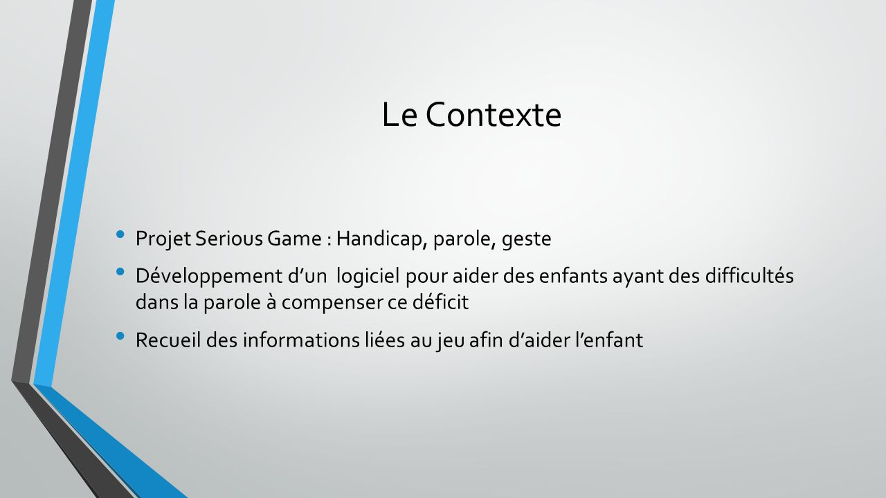 Le Contexte Projet Serious Game : Handicap, parole, geste