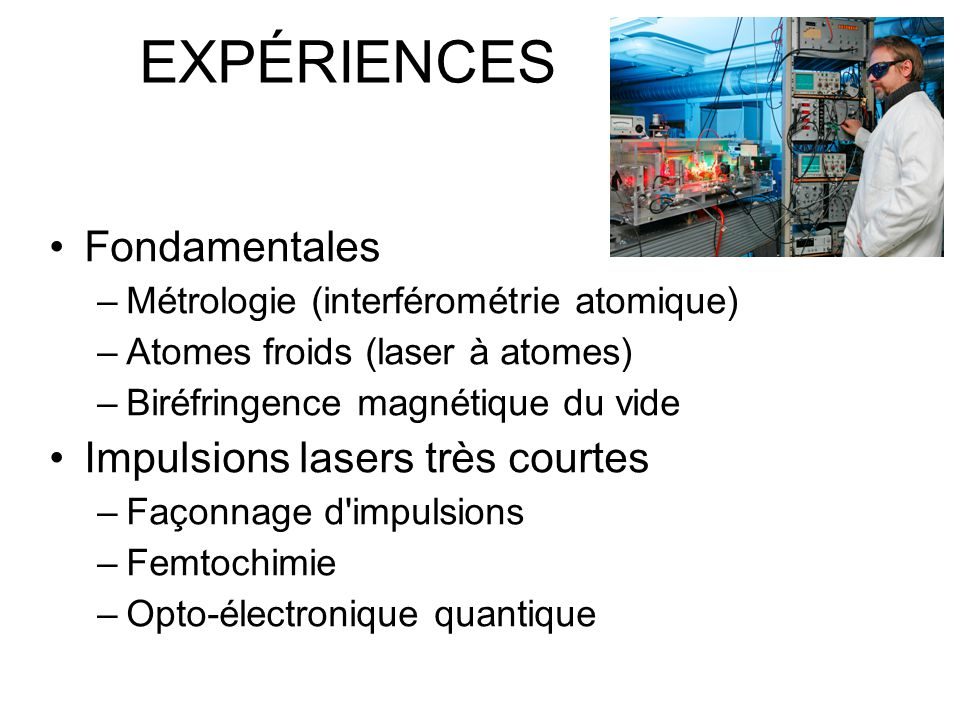 EXPÉRIENCES Fondamentales Impulsions lasers très courtes