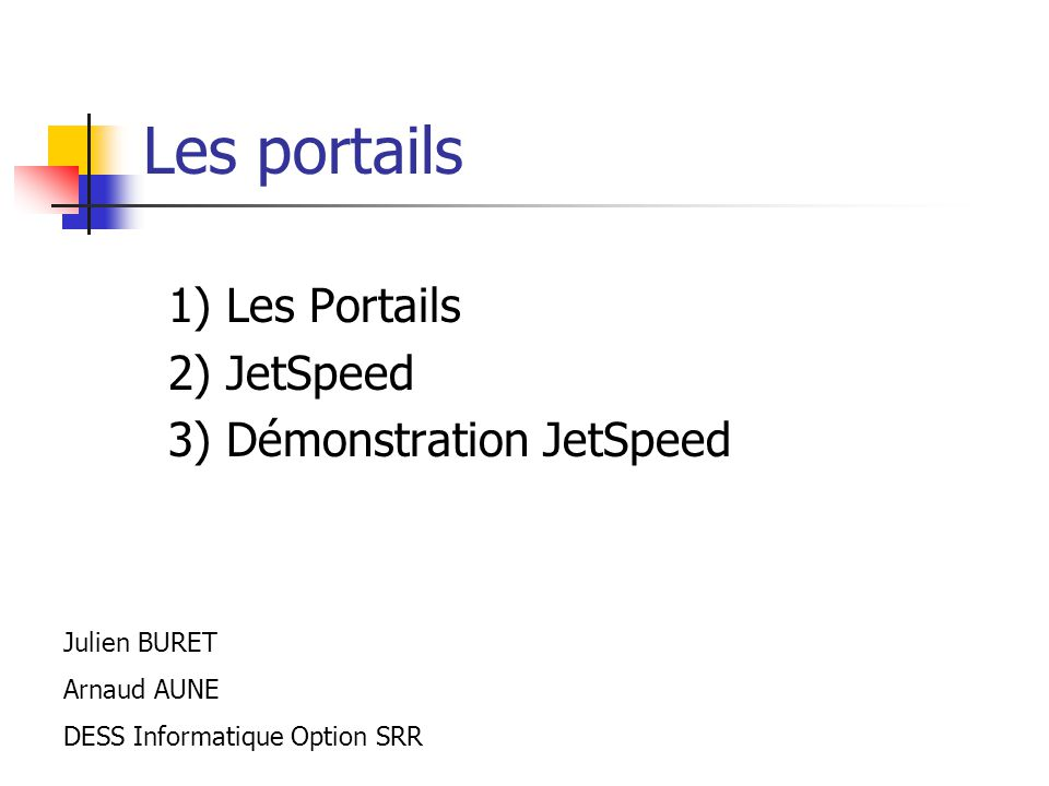 1) Les Portails 2) JetSpeed 3) Démonstration JetSpeed
