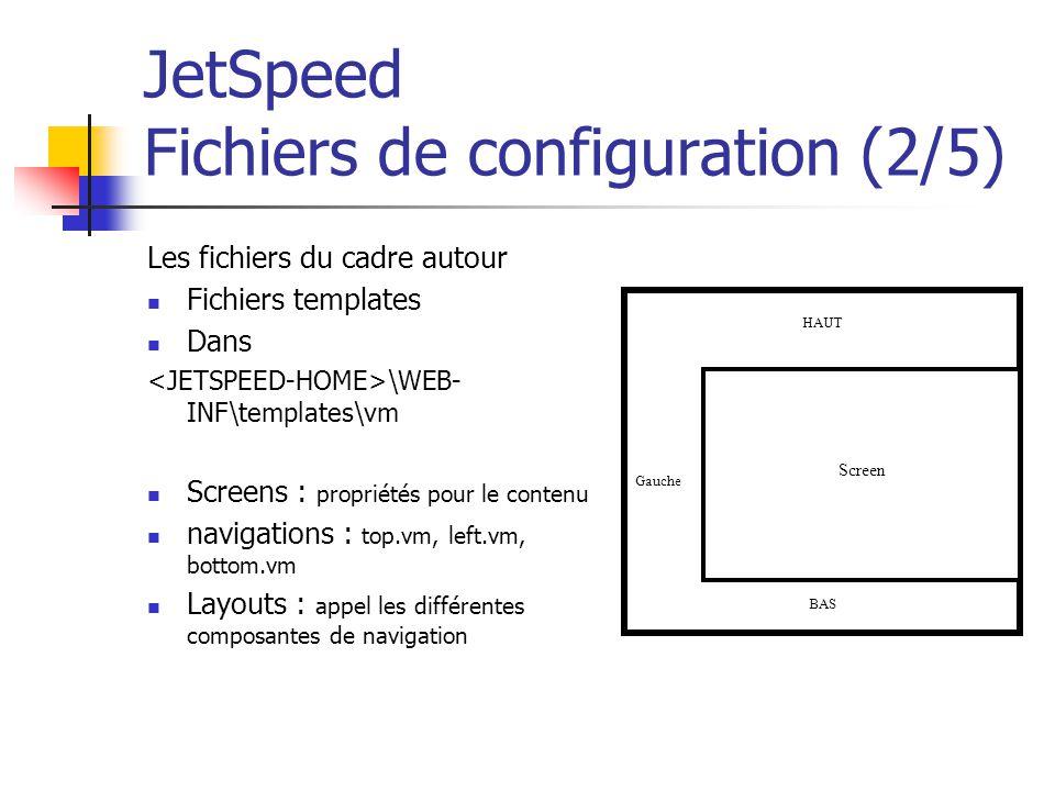 JetSpeed Fichiers de configuration (2/5)
