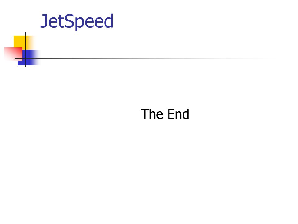 JetSpeed The End