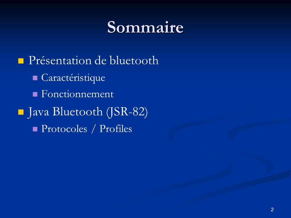 Sommaire Présentation de bluetooth Java Bluetooth (JSR-82)