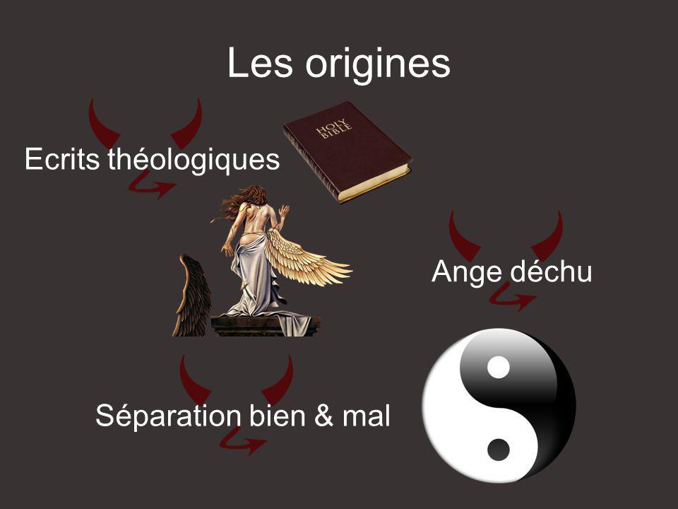 Les origines Ecrits théologiques Ange déchu Séparation bien & mal