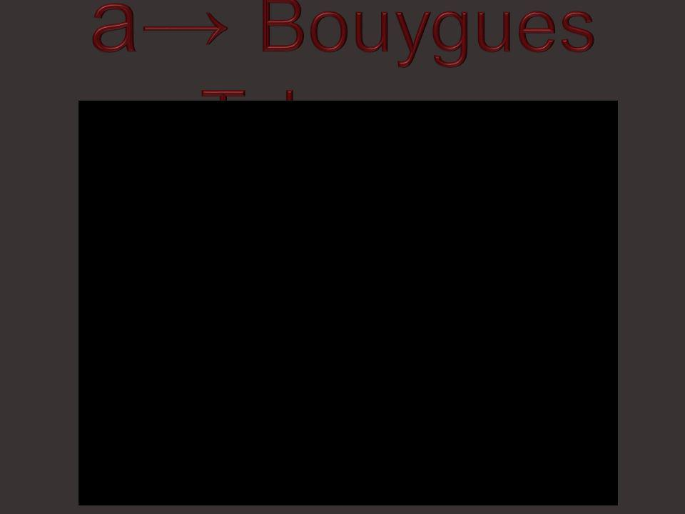 a→ Bouygues Telecom