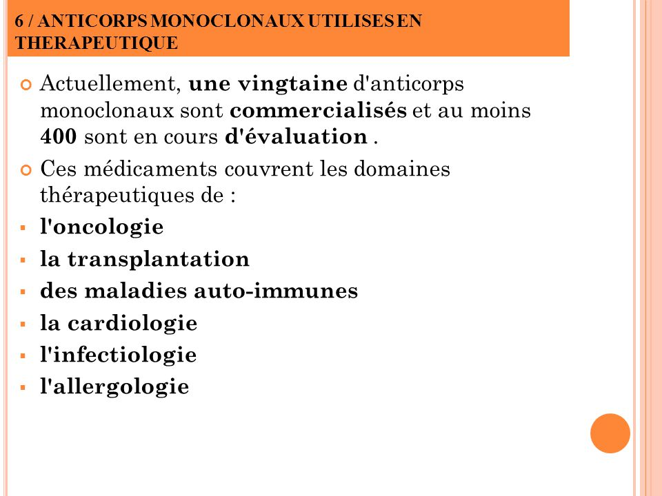 6 / ANTICORPS MONOCLONAUX UTILISES EN THERAPEUTIQUE