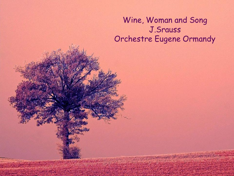 Wine, Woman and Song J.Srauss Orchestre Eugene Ormandy