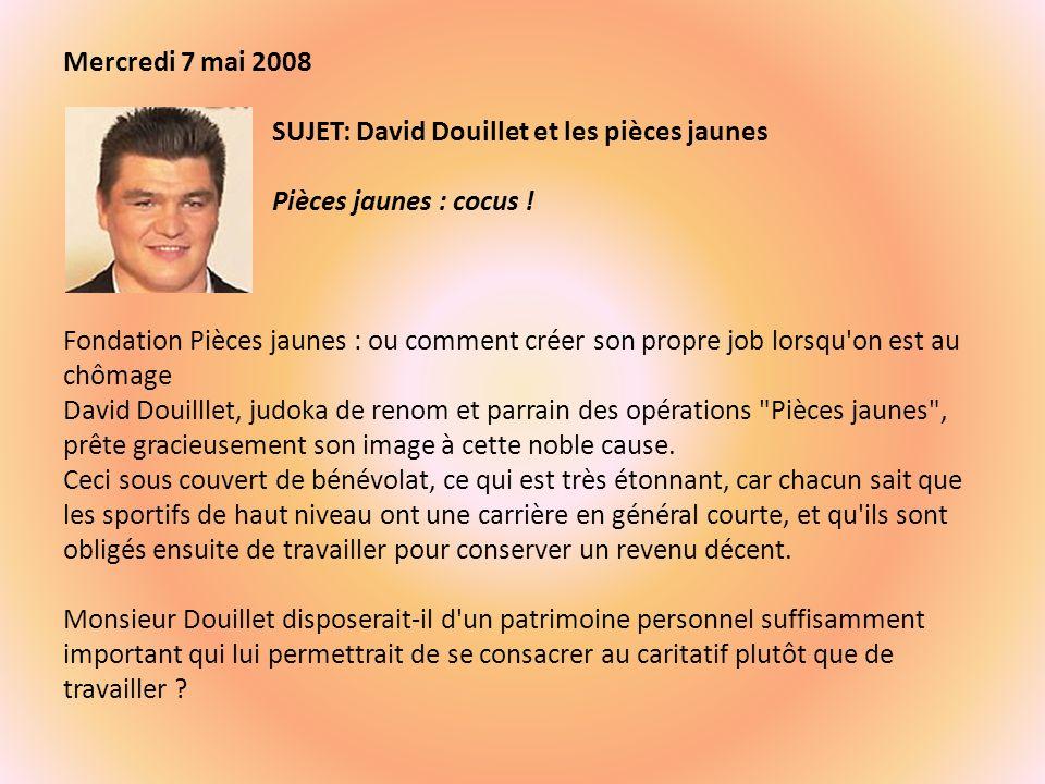 Mercredi 7 mai 2008. SUJET: David Douillet et les pièces jaunes