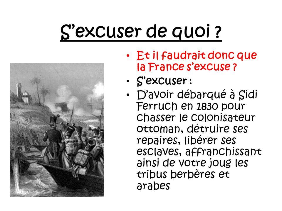 S'excuser de quoi Et il faudrait donc que la France s'excuse