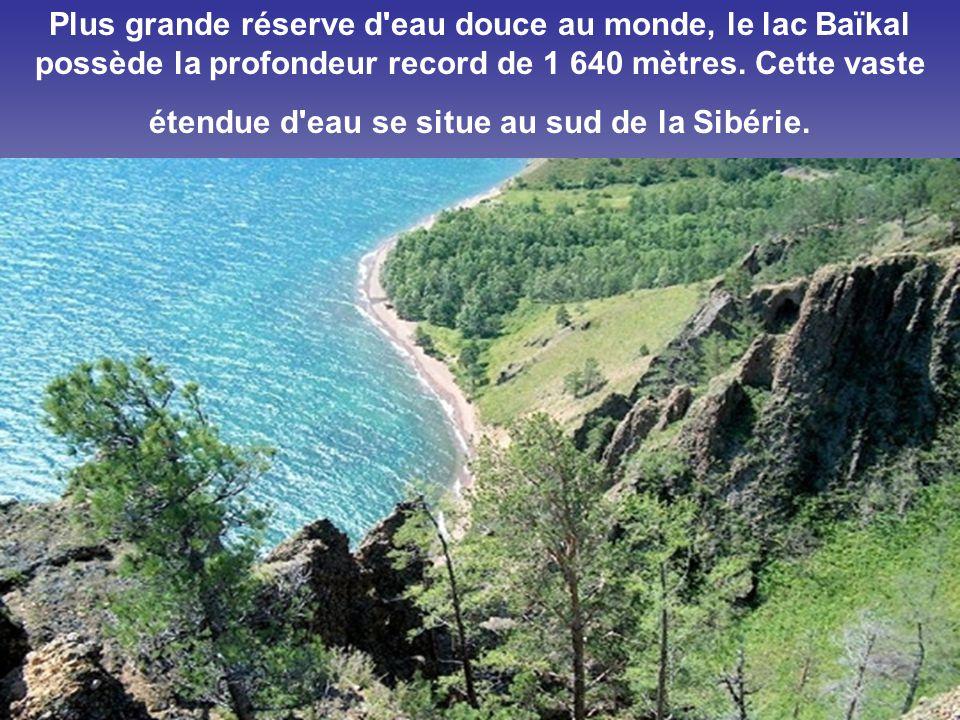 Plus grande réserve d eau douce au monde, le lac Baïkal possède la profondeur record de 1 640 mètres.