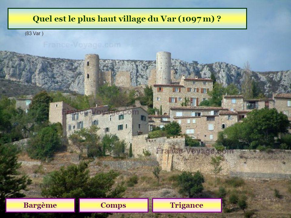 Quel est le plus haut village du Var (1097 m)