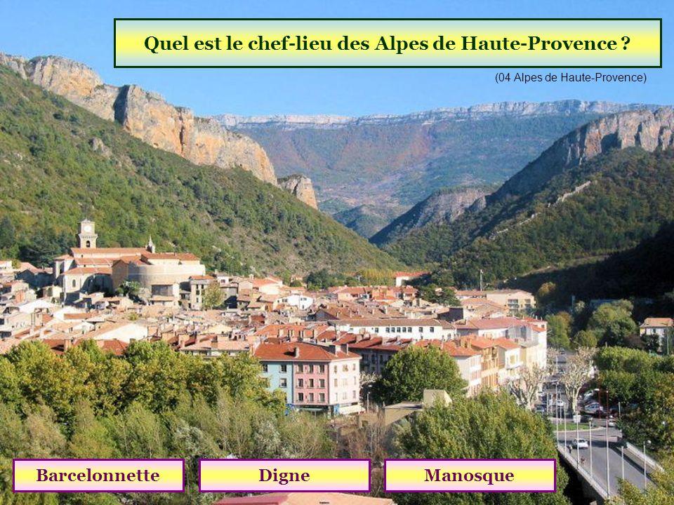 Quel est le chef-lieu des Alpes de Haute-Provence