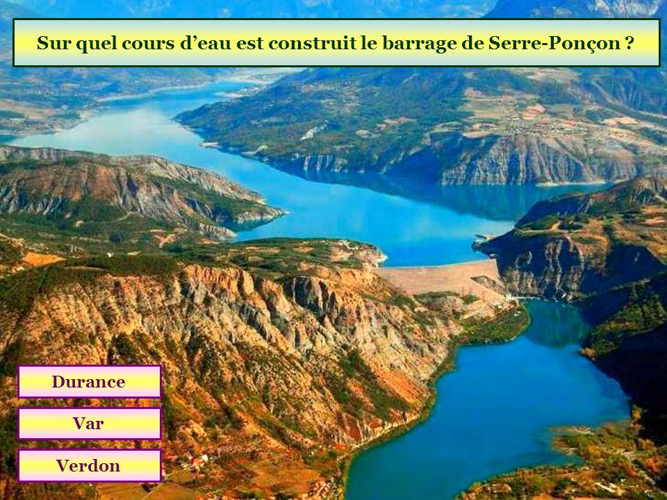 Sur quel cours d'eau est construit le barrage de Serre-Ponçon