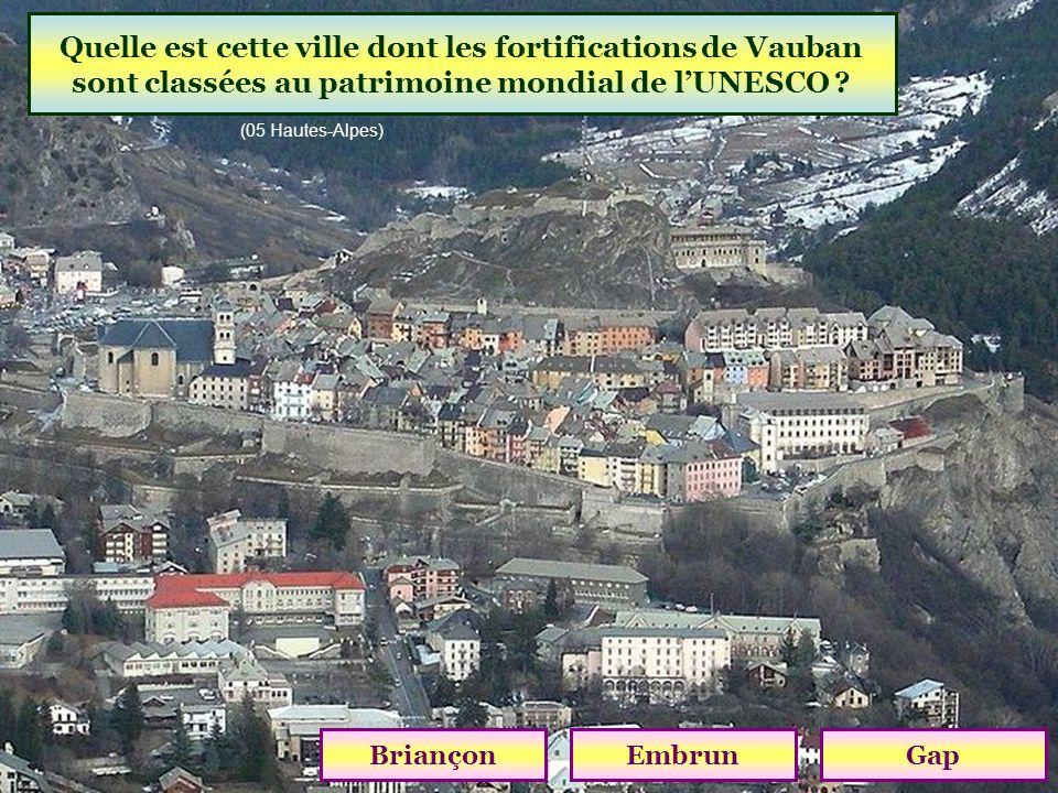 Quelle est cette ville dont les fortifications de Vauban sont classées au patrimoine mondial de l'UNESCO