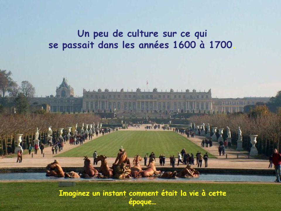Un peu de culture sur ce qui se passait dans les années 1600 à 1700.