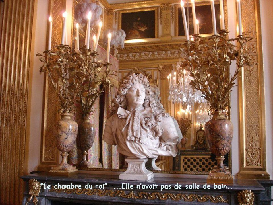 Le chambre du roi –...Elle n'avait pas de salle de bain..