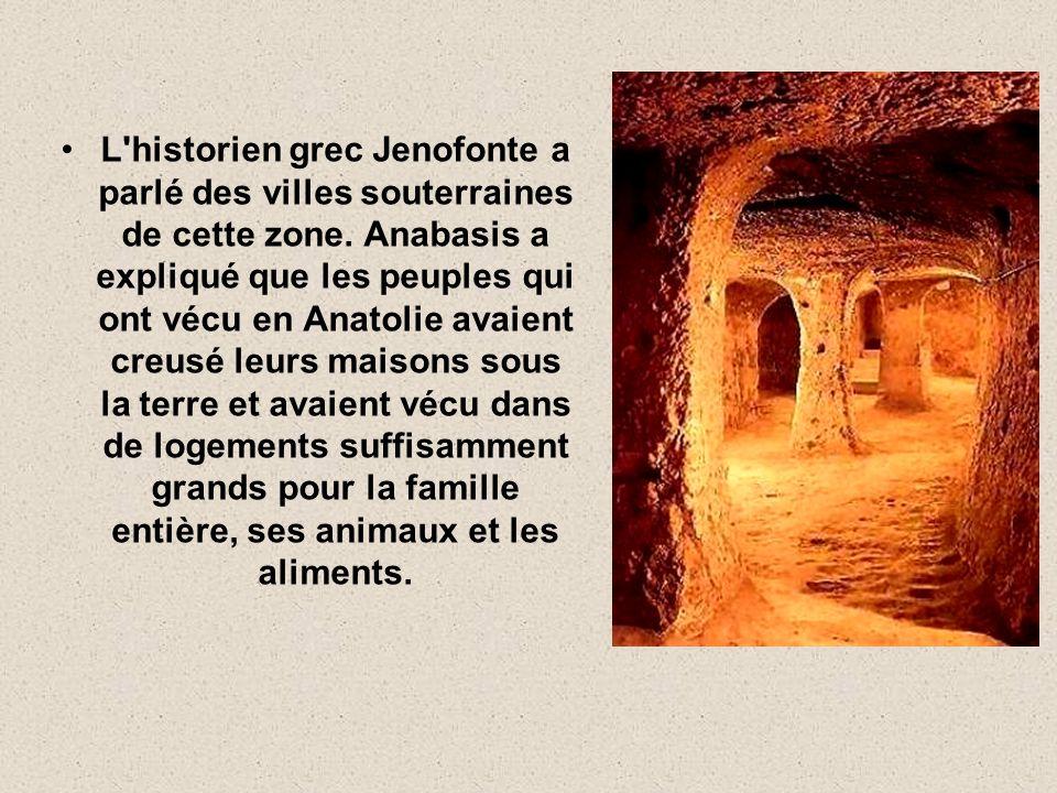 L historien grec Jenofonte a parlé des villes souterraines de cette zone.