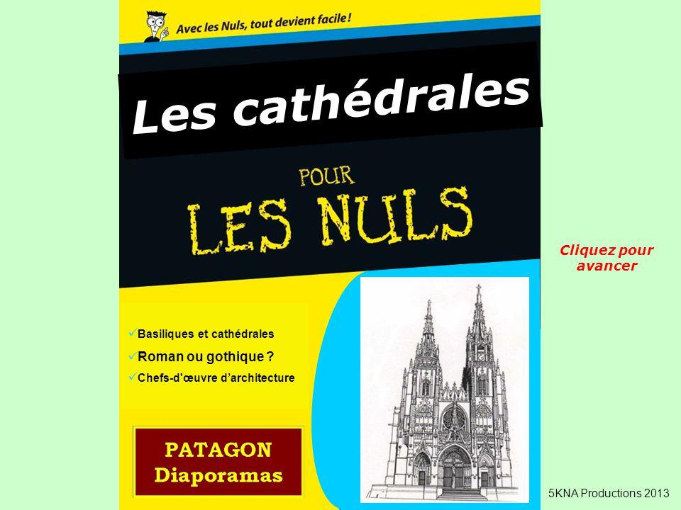 Les cathédrales Cliquez pour avancer Basiliques et cathédrales