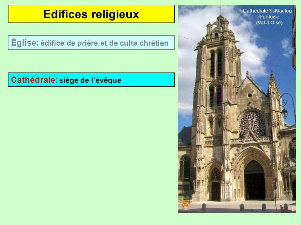 Edifices religieux Église: édifice de prière et de culte chrétien