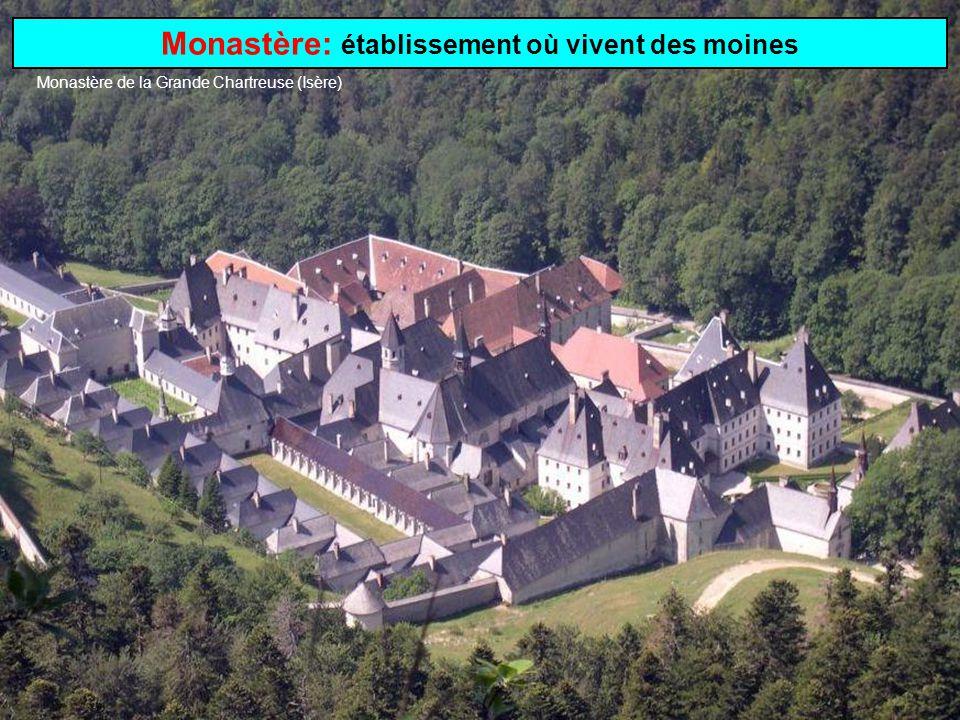Monastère: établissement où vivent des moines