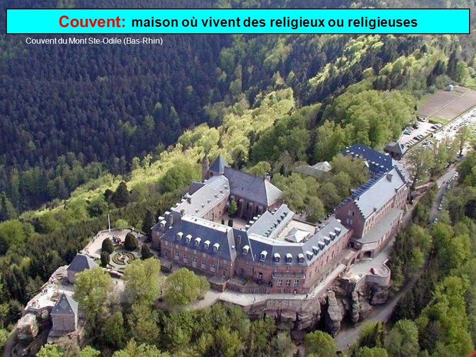 Couvent: maison où vivent des religieux ou religieuses