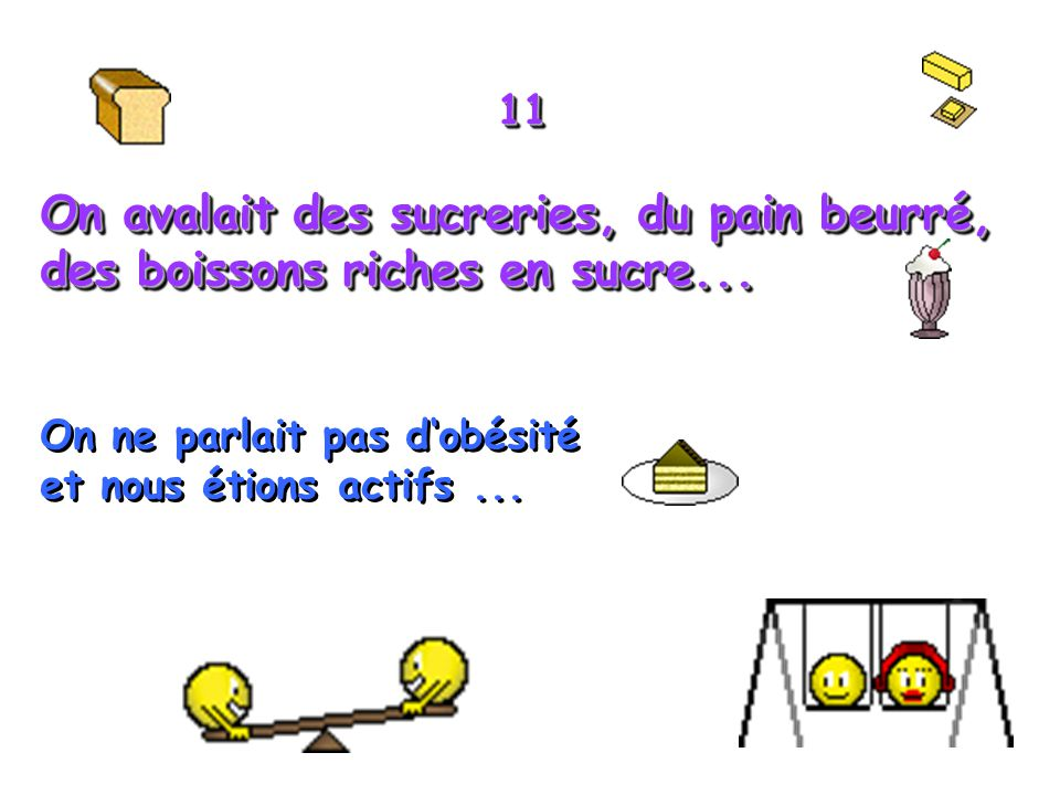 On avalait des sucreries, du pain beurré,
