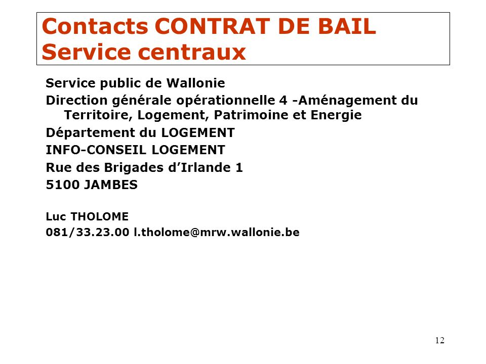 Contacts CONTRAT DE BAIL Service centraux