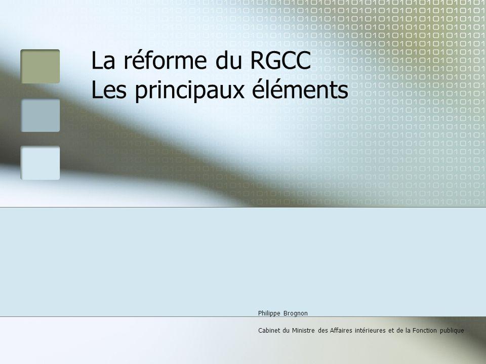 La réforme du RGCC Les principaux éléments