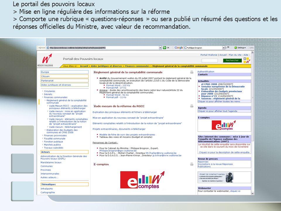 Le portail des pouvoirs locaux > Mise en ligne régulière des informations sur la réforme > Comporte une rubrique « questions-réponses » ou sera publié un résumé des questions et les réponses officielles du Ministre, avec valeur de recommandation.