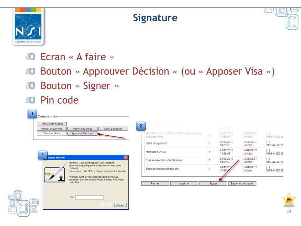 Bouton « Approuver Décision » (ou « Apposer Visa ») Bouton « Signer »
