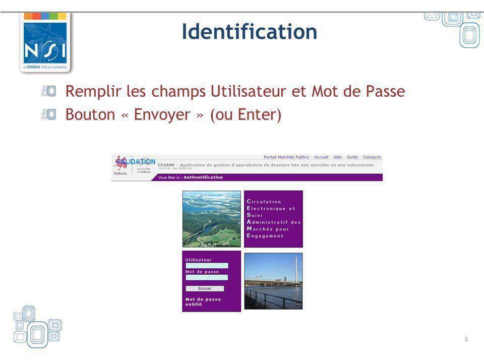 Identification Remplir les champs Utilisateur et Mot de Passe
