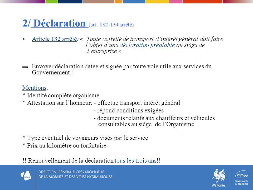2/ Déclaration (art. 132-134 arrêté)