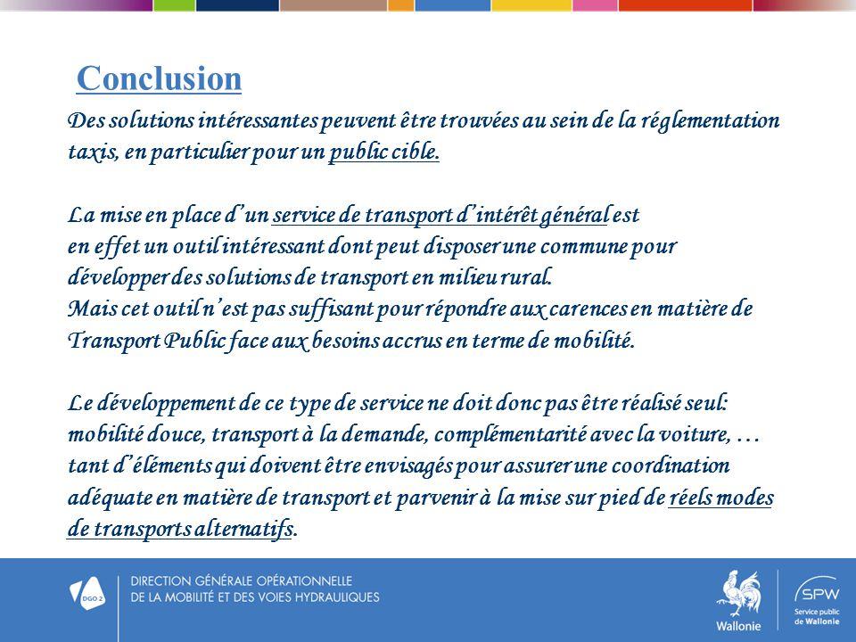 Conclusion Des solutions intéressantes peuvent être trouvées au sein de la réglementation. taxis, en particulier pour un public cible.