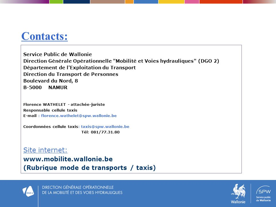 Contacts: Site internet: www.mobilite.wallonie.be