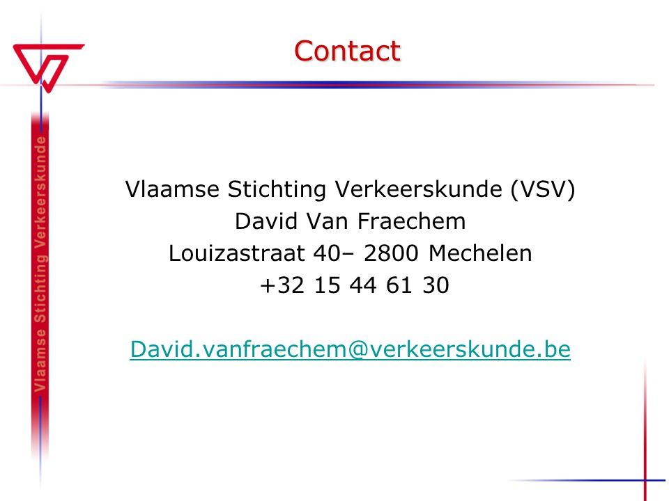 Contact Vlaamse Stichting Verkeerskunde (VSV) David Van Fraechem