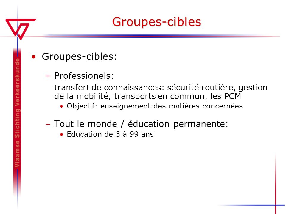 Groupes-cibles Groupes-cibles: Professionels:
