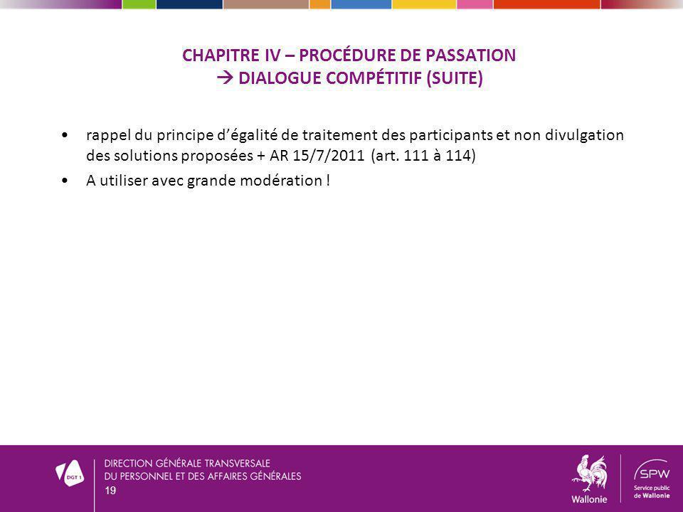 CHAPITRE IV – Procédure de passation  Dialogue compétitif (suite)