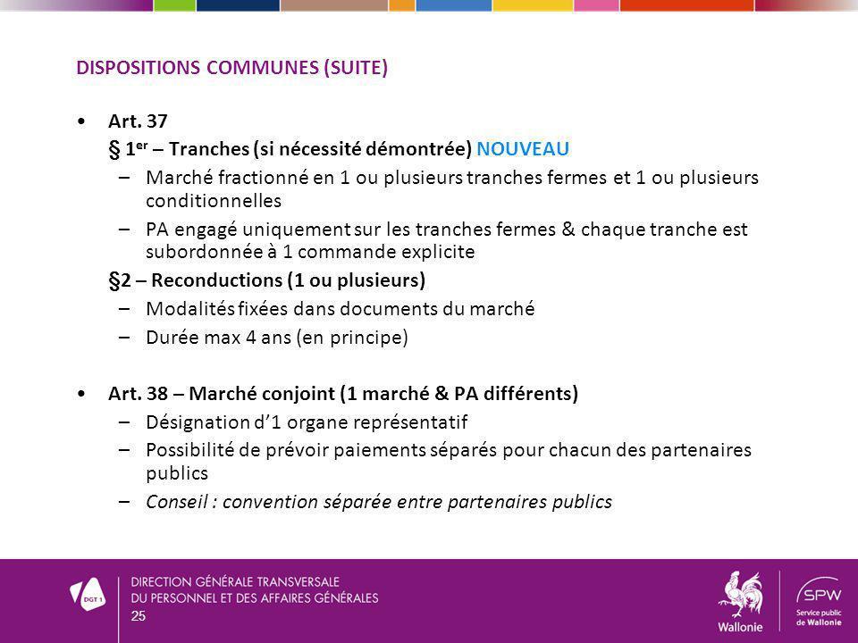 Dispositions communes (suite)
