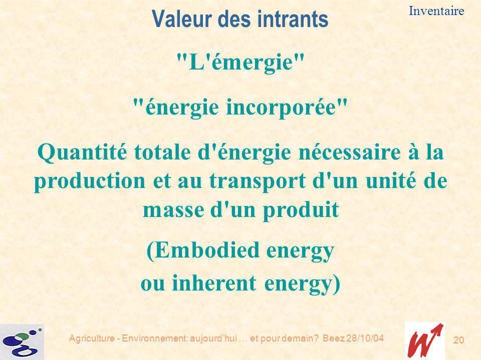 Valeur des intrants L émergie énergie incorporée